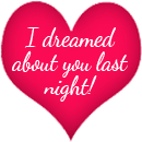 I dreamed about you last night