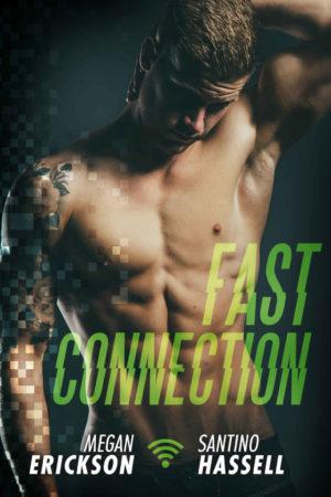Megan Erikson & Santino Hassell--Cyberlove Book 2 - Fast Connection