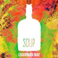 Download: Chairman Maf - SOUP