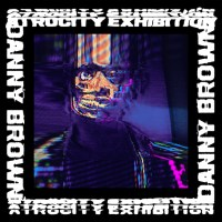 Preview // Danny Brown: Atrocity Exhibition, Manchester date