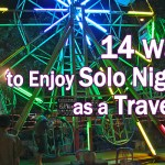 14 Ways to Enjoy Nights Alone as a Solo Traveler