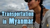 transportation in myanmar, how to get around in myanmar, how to travel in myanmar, myanmar travel guide