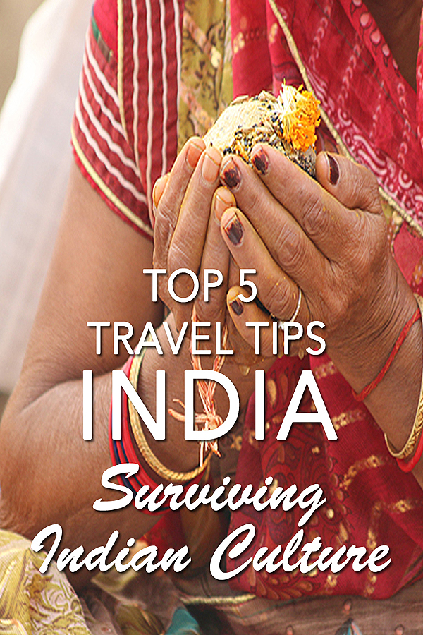 top 5 travel tips india, top travel tips india, travelling india, india travel, things to know about india, indian culture, travel tips for india,
