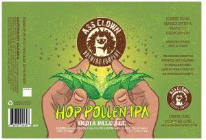 Ass Clown Hop Pollen IPA