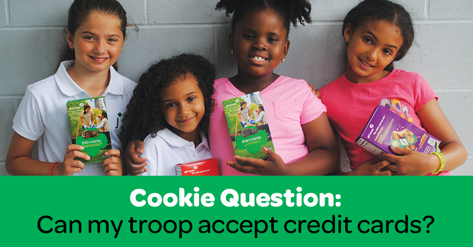 cookie question can my troop accept credit cards girl