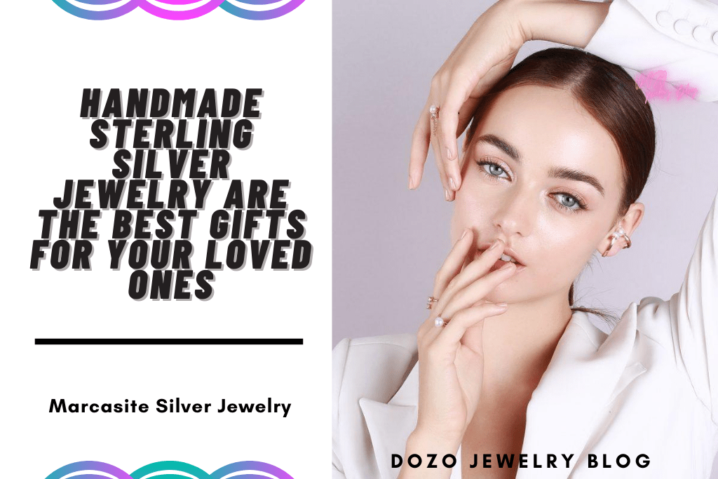Handmade Sterling Silver Jewelry Are The Best Gifts For Your Loved Ones