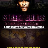 """STREET CODES """"FROM GANGSTA TO GUERRILLA """" A MESSAGE TO YOUTH IN AMERICA BY KALONJI CHANGA"""