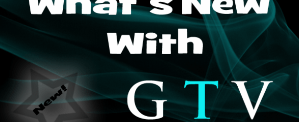 What's New With GTV – July, 2012