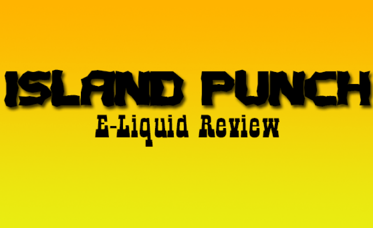 island punch eliquid review