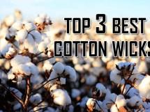 top 3 best cotton wicks