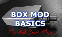 Box Mod Basics: How Does A Parallel Vape Mod Work