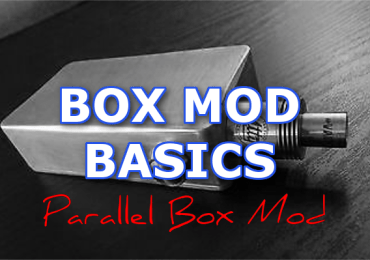 Box Mod Basics Parallel