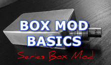 Box Mod Basics: How Does A Series Vape Mod Work