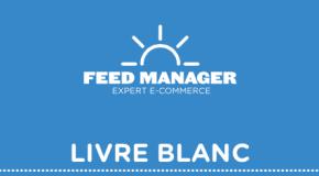 Amazon Offres d'Annonceur : Feed Manager sort un 1er Livre Blanc