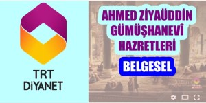 "AHMED ZİYAÜDDİN GÜMÜŞHANEVÎ HAZRETLERİ'Nİ ""TRT DİYANET TV"" ANLATTI"
