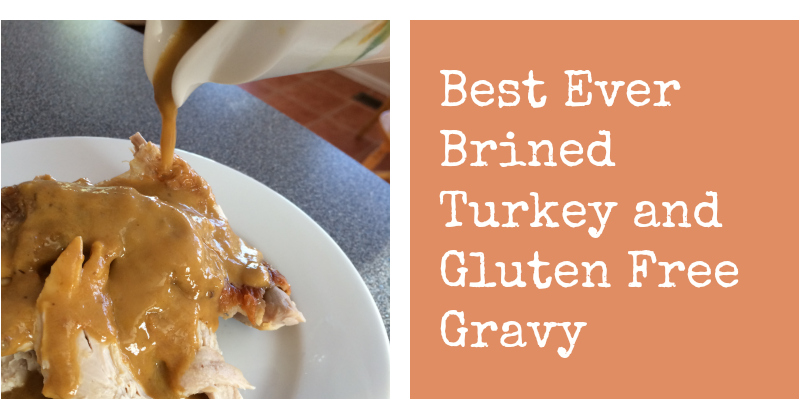 brined turkey and gluten free gravy