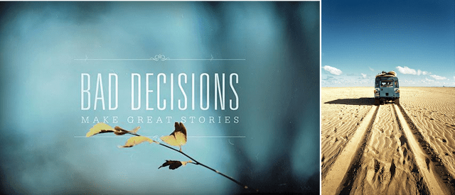 Life Quote - Bad Decisions Make Great Stories
