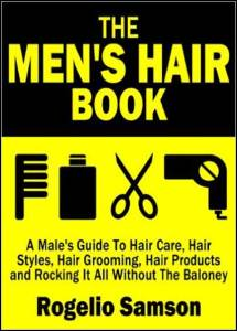 The-Men's-Hair-Book--A-Male's-Guide-To-Hair-Care,-Hair-Styles,-Hair-Grooming,-Hair-Products-and-Rocking-It-All-Without-The-Baloney