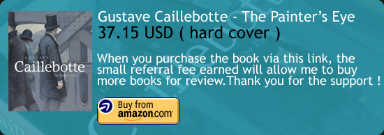 Gustave Caillebotte - The Painter's Eye Art Book Amazon Buy Link