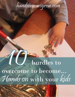 become hands on with your kids