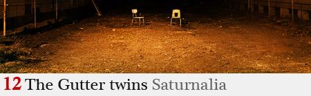 Gutter Twins – Saturnalia