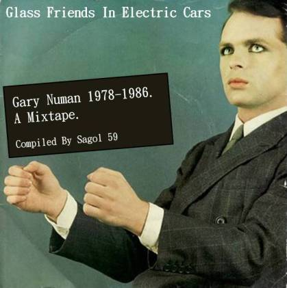 Glass Friends In Electric Cars - Gary Numan 1978-1986 - A mixtape (Compiled By By Sagol 59) - Front