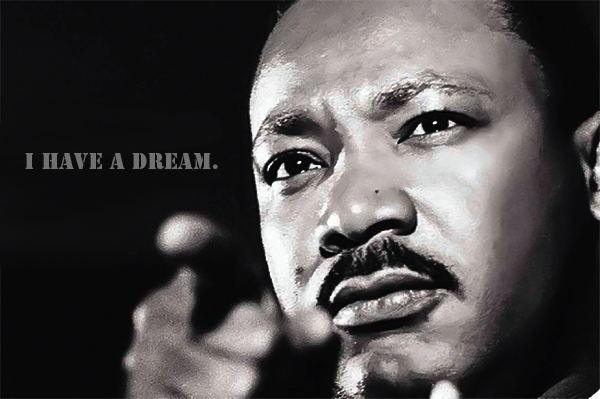 「I have a dream…」- Martin Luther King Jr.