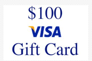 Enter for Chance to win $100 Visa Gift Card