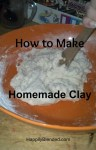 How to Make Homemade Clay