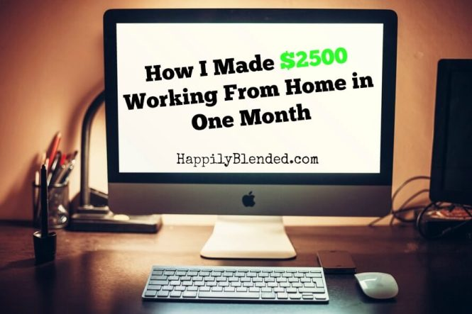 How I Made $2500 Working From Home in One Month