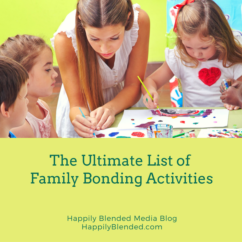 The Ultimate List of Family Bonding Activities