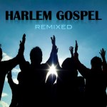 Harlem Gospel Remixed – New Podcast