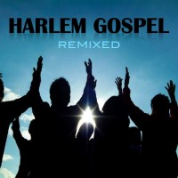 Harlem Gospel Remixed - New Podcast