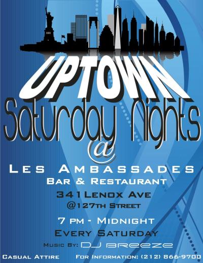 uptown saturday nights v2 UPTOWN Saturday Nights At Les Ambassades In Harlem