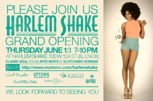 HARLEM SHAKE GRAND OPENING Thursday, June 13th