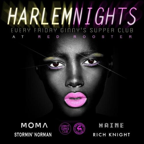 HARLEM NIGHTS Every Friday At Red Rooster/Ginnys