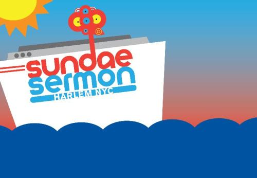 Sundae Sermon Rocks The Boat   New Date: September 14th!