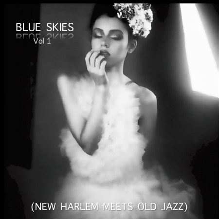 BLUE SKIES (New Harlem Meets Old Jazz) MIX