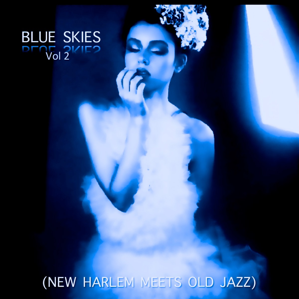 """BLUE SKIES"" Vol. 2 (New Harlem Meets Old Jazz)"