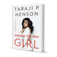 HW Pick: 'Around The Way Girl: A Memoir' By Taraji P. Henson