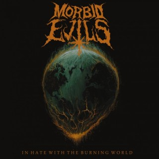 Morbid-Evils-In-Hate-with-the-Burning-World-620x619
