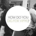 Vinyl Crate Digging tips?