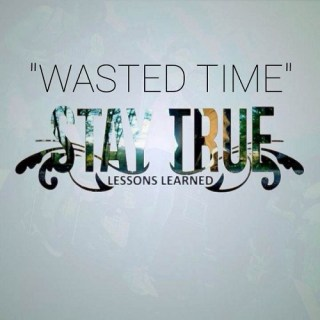 Stay True - Lessons Learned