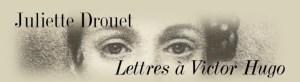 Juliette Drouet lettres