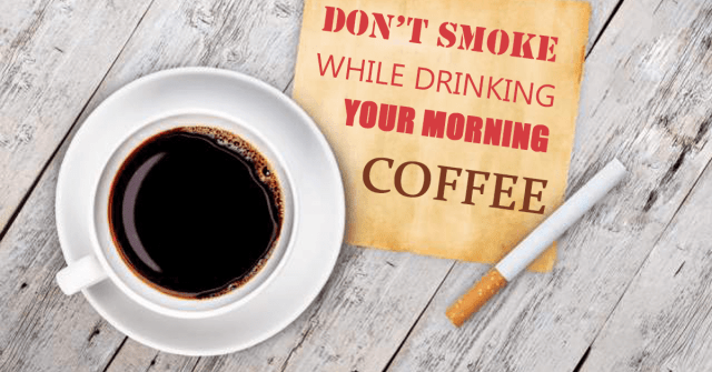 dont drink coffee and smoke