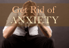 How-to-Get-Rid-of_anxiety
