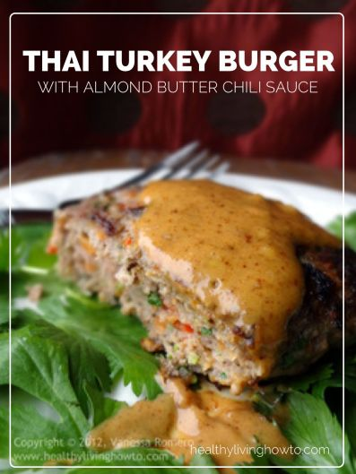 Thai Turkey Burger With Almond Butter Chili Sauce | healthylivinghowto ...