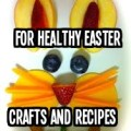 18 idea for healthy easter crafts and recipes