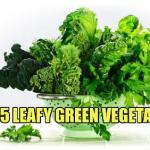 Top 5 Leafy Green Vegetables