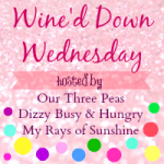 Wine'd Down Wednesday Blog Hop